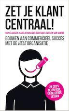 Zet je klant centraal! - Roy Klaassen, Karolien van der Ouderaa, Evelien van Damme (ISBN 9789463011006)