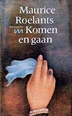 Komen en gaan - Maurice Roelants (ISBN 9789022305188)