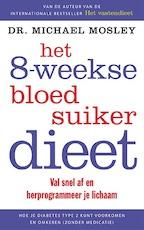 Het 8-weekse bloedsuikerdieet - Michael Mosley, Dr. Michael Mosley (ISBN 9789057124969)