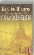 Anderland / 1 Stad van Gouden Schaduw - Tad Williams (ISBN 9789024549757)