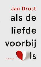Als de liefde voorbij is - Jan Drost (ISBN 9789023449003)