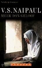 Meer dan geloof - V.S. Naipaul (ISBN 9789025415693)
