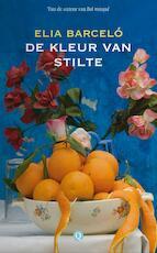 De kleur van stilte - Elia Barceló (ISBN 9789021406633)