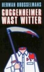 Guggenheimer wast witter - Herman Brusselmans (ISBN 9789057134005)