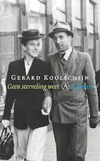 Geen sterveling weet - Gerard Koolschijn (ISBN 9789025369002)