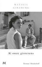 Al onze gisterens - Natalia Ginzburg (ISBN 9789402310511)