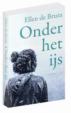 Onder het ijs - Ellen de Bruin (ISBN 9789044634457)
