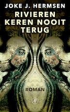 Rivieren keren nooit terug - Joke J. Hermsen (ISBN 9789029505451)