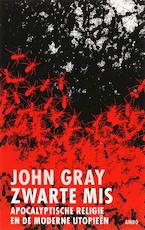 Zwarte mis - John Gray (ISBN 9789026319686)