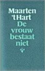De vrouw bestaat niet - Maarten 't Hart (ISBN 9789029518291)