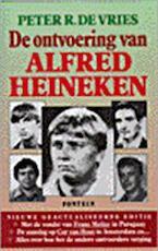 De ontvoering van Alfred Heineken - Peter R. de Vries (ISBN 9789026115561)