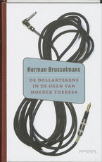 De dollartekens in de ogen van Moeder Theresa - Herman Brusselmans (ISBN 9789044607178)