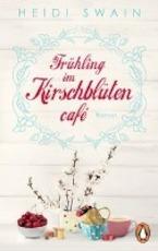 Frühling im Kirschblütencafé - Heidi Swain (ISBN 9783328101949)