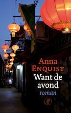 Want de avond - Anna Enquist (ISBN 9789029525695)