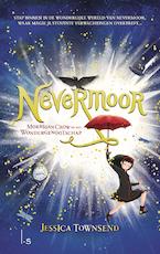 Nevermoor - Morrigan Crow en het Wondergenootschap - Jessica Townsend (ISBN 9789024581948)