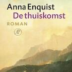 De thuiskomst - Anna Enquist (ISBN 9789029526142)