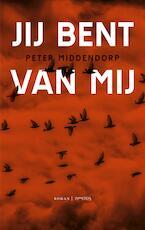 Jij bent van mij - Peter Middendorp (ISBN 9789044629279)