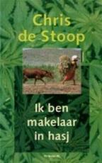 Ik ben makelaar in hasj - Chris de Stoop (ISBN 9789023438113)
