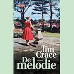 De melodie - Jim Crace (ISBN 9789044541076)
