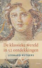 De klassieke wereld in 52 ontdekkingen - Leonard Rutgers (ISBN 9789460039690)