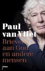 Brieven aan God en andere mensen - Paul van Vliet (ISBN 9789460039393)