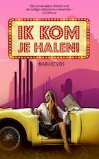 Ik kom je halen! - Marijke Vos (ISBN 9789463676199)