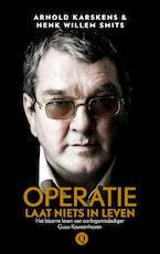 Operatie laat niets in leven - Arnold Karskens (ISBN 9789021408941)