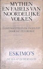 De raaf in de walvis: Eskimo's - H. C. ten Berge (ISBN 9789029023153)