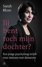 Je bent toch mijn dochter? - Sarah Blom (ISBN 9789029527347)