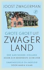 Grote groet uit Zwagerland - Joost Zwagerman (ISBN 9789029526265)
