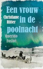 Een vrouw in de poolnacht - Christiane Ritter (ISBN 9789021408958)