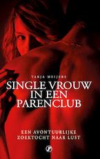 Single vrouw in een parenclub - Tarja Meijers (ISBN 9789089755834)