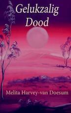 Gelukzalig Dood - Melita Harvey-van Doesum (ISBN 9789402179125)