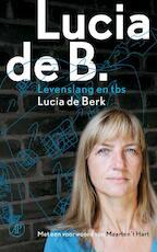 Lucia de B. - Lucia de Berk (ISBN 9789029572620)