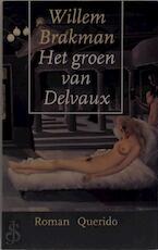 Het groen van Delvaux - Willem Brakman (ISBN 9789021454153)