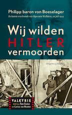 Wij wilden Hitler vermoorden - P. Von Boeselager (ISBN 9789050189484)