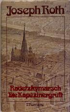 Radetzkymarsch / Die Kapuzinergruft - Joseph Roth