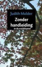 Zonder handleiding - Judith Mulder (ISBN 9789402181111)
