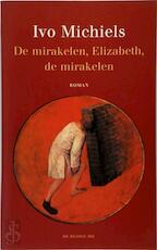 De mirakelen, Elizabeth, de mirakelen - I. Michiels