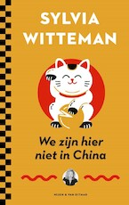 We zijn hier niet in China - Sylvia Witteman (ISBN 9789038806440)