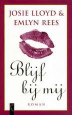 Blijf bij mij - Josie Lloyd, Emlyn Rees (ISBN 9789063050207)