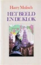 Het beeld en de klok - Harry Mulisch (ISBN 9789023461111)