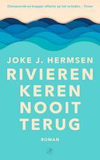 Rivieren keren nooit terug - Joke J. Hermsen (ISBN 9789029535304)