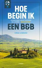 Hoe begin ik een B&B? - Erwin De Decker (ISBN 9789401457989)