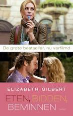Eten, bidden, beminnen - Elizabeth Gilbert (ISBN 9789023462880)