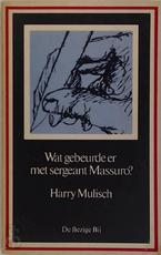 Wat gebeurde er met sergeant Massuro? - Harry Mulisch