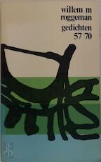 Gedichten 1957-1970 - Willem M. Roggeman (ISBN 9061522846)