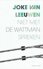 Niet met de wattman spreken - Joke Van Leeuwen (ISBN 9789021416069)