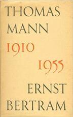 Thomas Mann an Ernst Bertram. Briefe aus den Jahren 1910 - 1955