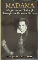 Madama : Margaretha van Oostenrijk, Hertogin van Parma en Piacenza 1522 - 1586 - Unknown
